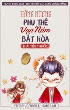 [Full] Hồng Nương, Phu Thê Vạn Năm Bất Hoà - Thái Tiểu Thước by phuongquyen26