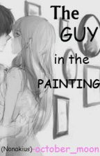 The Guy in the Painting (ENGLISH) by october_moon