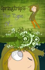 Springtrap's The Type Of... [FNAFHS] by MyOwnImagine