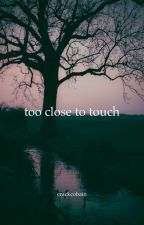 too close to touch {muke} by CrackCobain