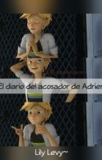 El Diario del Acosador De Adrien by Lily_Levy