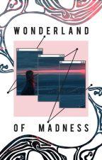 Wonderland of Madness » Okładki, Grafiki, Myśli « by murabae