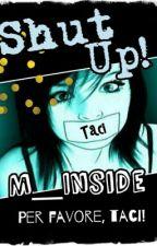 SHUT UP! by M_Inside