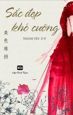 Sắc đẹp khó cưỡng I Thánh Yêu [NCU] by YueYing87