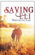 Saving Eli by LaLaLoveLouis
