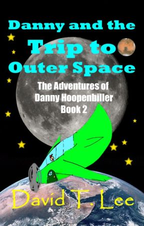 ADH 2: Danny and the Trip to Outer Space (The Adventures of Danny Hoopenbiller) by DavidTLee