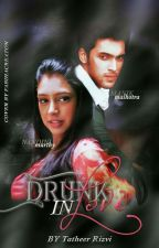DRUNK IN LOVE MANAN FF #wattys2016 by tatheer_rizvi