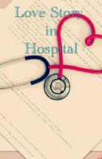 Love Story In Hospital (Hiatus) by TeraCloudy