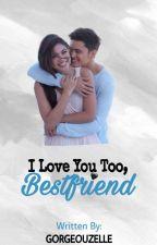 I Love You Too, Bestfriend [A JaDine Fan Fic] [Short Story] #Wattys2016 by Gorgeouzelle