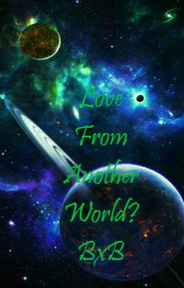 Love From Another World! BxB
