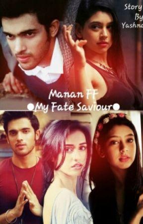 MaNan FF - MY FATE SAVIOUR(ON HOLD) by yashnaprincess