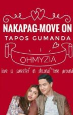 Nakapag-Move On tapos Gumanda by ohmyzia