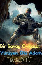 """Bir Savaş Öyküsü: Yürüyen Ölü Adam """"SIZINTI"""" by StressedWarfare"""