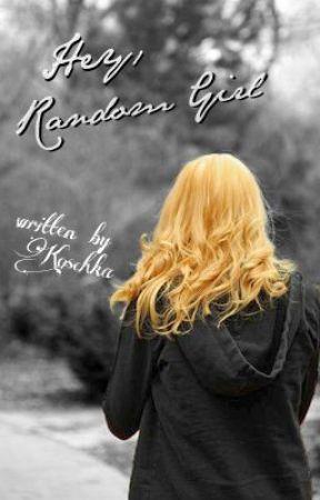 Hey, Random Girl (Johnny Christ) by Koschka