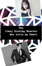 The Crazy Kissing Monster Who Stole My Heart by Acemaricho_