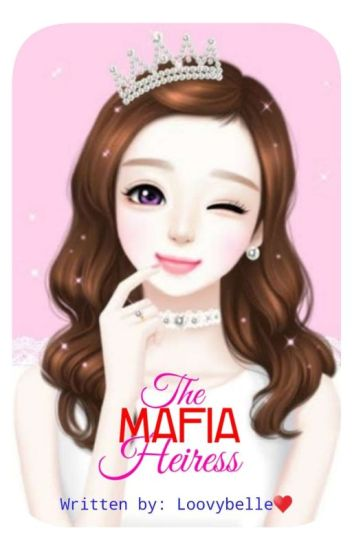The Mafia Heiress (Completed)