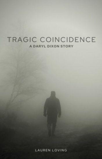 Tragic Coincidence (Daryl Dixon Love Story) #Wattys2014