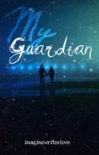 My Guardian by imaginewriterlove