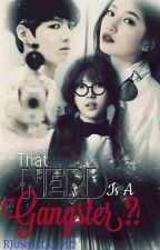 That Nerd is a Gangster!? by RJuntilla_014
