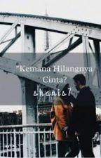 Kemana Hilangnya Cinta ? by shanis7