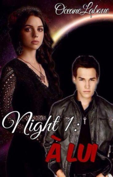 Night 1: À lui
