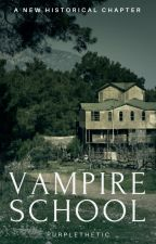 ☪COMPLETED☪ vampire school by purplethetic