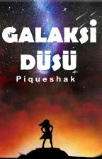 GALAKSİ DÜŞÜ #ilmelistan by Piqueshak