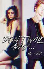 Don't walk away [5sos] จบ. by Jessica_JR