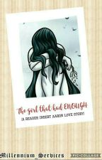 The girl that had ENOUGH |A reader insert Aaron love story| by PaperCosplayers