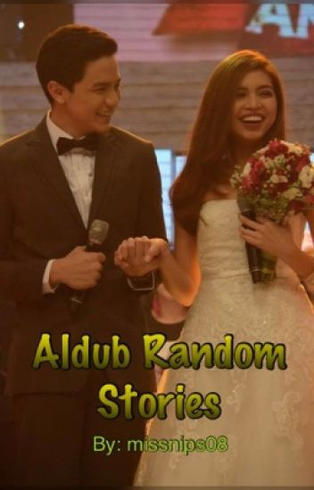 Aldub Random Stories