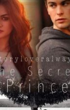 The Secret Prince. (Under Serious Editing) by Storyloveralways