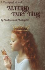Altered Fairy Tales  by SweetHavens