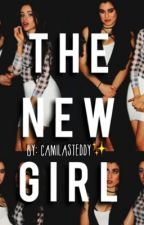The New Girl (A Camren Fanfiction) by camilasteddy