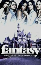 Fantasy (Fifth Harmony/you) ON HOLD by LoLoismylove