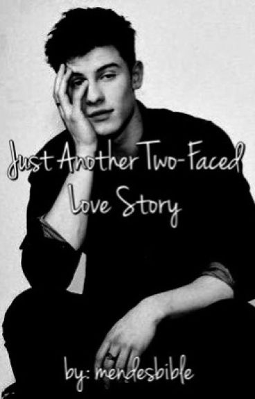 Just Another Two-Faced Love Story (#Wattys2016)