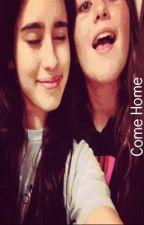 Come Home (Lauren Jauregui and Taylor Jauregui One-Shot) by camarrylovaaa