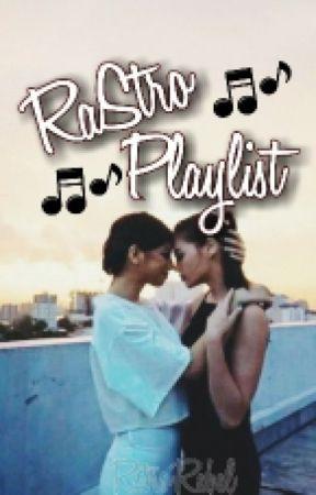 RaStro Playlist (One Shots) by RstroRebel