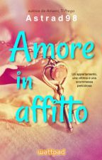 Amore in Affitto#Wattys2016 by astrad98
