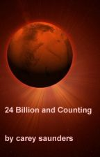 24 Billion and counting by sauthca