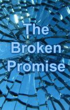The Broken Promise by BlazingLava