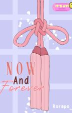Now and Forever by rorapo_
