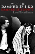 Damned if I do. Damned if I don't. {Larry mpreg} Book 1 by LouisTwinklinson