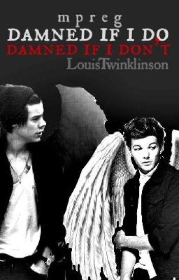 Damned if I do {Larry mpreg} Book 1