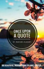 Once Upon A Quote by Mariam_elazab11