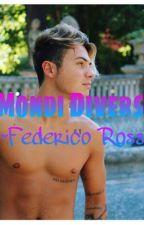 Mondi Diversi ~Federico Rossi by IAmTheMrsOBrien1