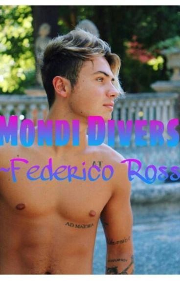 Mondi Diversi ~Federico Rossi