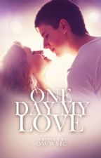 One Day, My Love by owwSIC
