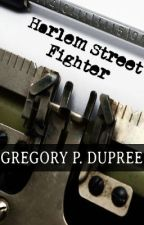 Harlem Street Fighter by GregoryDupree