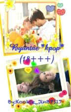 Byuntae *kpop* (18+++)-[request closed] by Kookie_JinBTS17