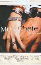Meu Chefe É ( LIVRO PAUSADO) by ElenaJanuariooficial